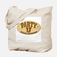Party U/Higher Ed (gold nameplate) Tote Bag