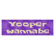 Yooper Wannabe Bumper Bumper Sticker