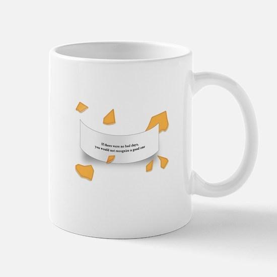 If There Were No Bad Days Mug