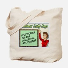 Apostrophes are for Possessives Tote Bag