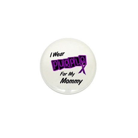 I Wear Purple For My Mommy 8 Mini Button