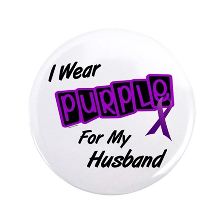 "I Wear Purple For My Husband 8 3.5"" Button"