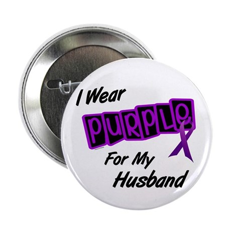 """I Wear Purple For My Husband 8 2.25"""" Button (100 p"""