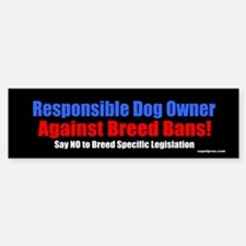 Responsible Dog Owner Bumper Bumper Bumper Sticker