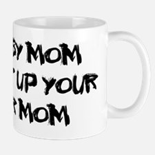 My Derby Mom Can Beat Up Your Soccer Mom! Mug