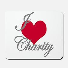 I love (heart) Charity Mousepad