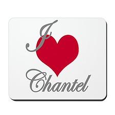 I love (heart) Chantel Mousepad