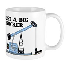 Just A Big Sucker Mug