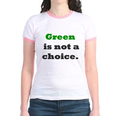 Green is not a choice. T