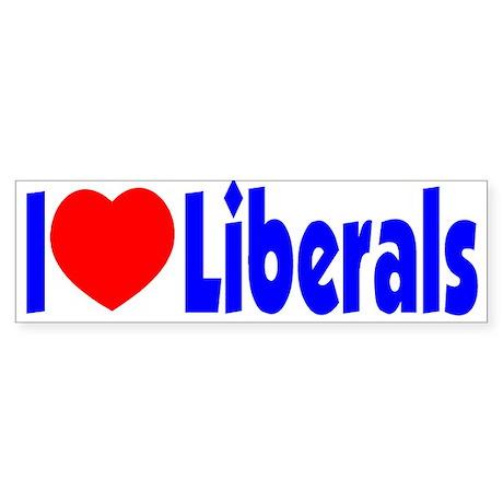 I Love Liberals Bumper Sticker