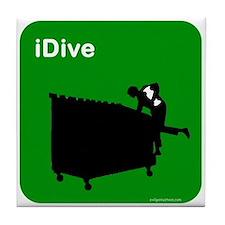 I dive dumpster diver Tile Coaster