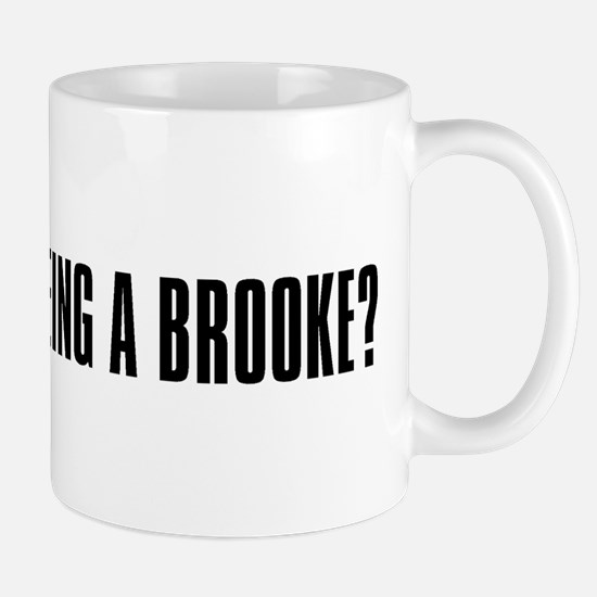 """Why is Bitch Being a Brooke? Mug"
