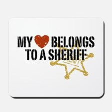 My Heart Belongs to a Sheriff Mousepad