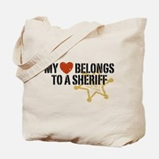My Heart Belongs to a Sheriff Tote Bag