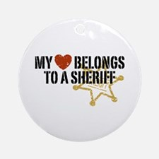 My Heart Belongs to a Sheriff Ornament (Round)