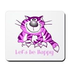 Let's Be Happy Cheshire Cat Mousepad