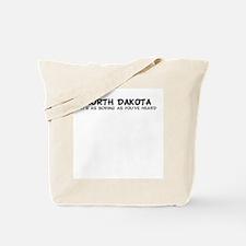 North Dakota-As Boring Tote Bag