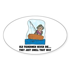 Old Fishermen Never Die Oval Decal
