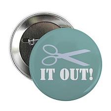 """Cut It Out 2.25"""" Button"""