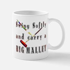 Swing Softly and Carry a Big Mug