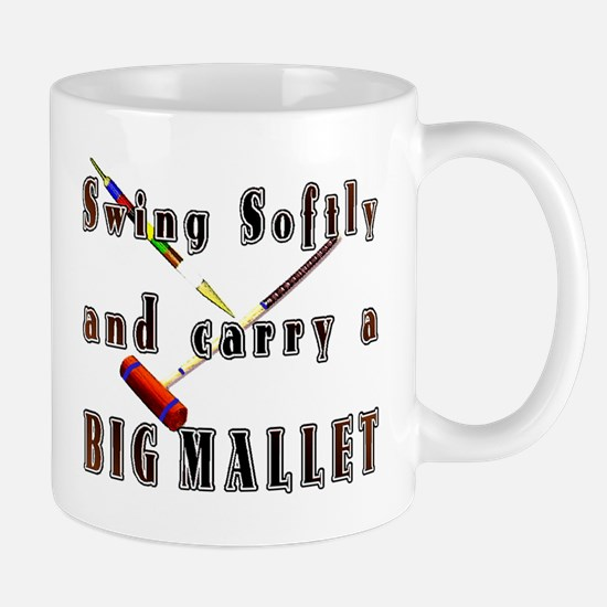Swing Softly and Carry a Big Mug