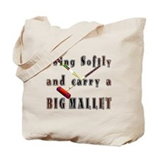 Swing Softly and Carry a Big Tote Bag