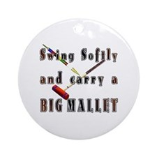 Swing Softly and Carry a Big Ornament (Round)