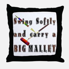 Swing Softly and Carry a Big Throw Pillow