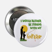 "Fishing With Godfather 2.25"" Button"