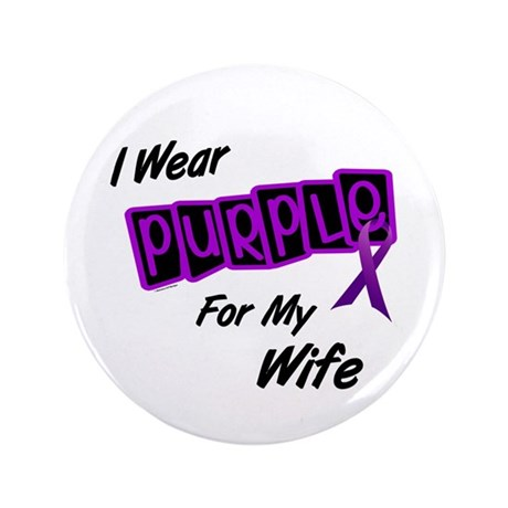 """I Wear Purple For My Wife 8 3.5"""" Button (100 pack)"""