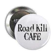 """Road Kill Cafe 2.25"""" Button"""