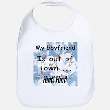 My Boyfriend Is Out Of Town H Bib