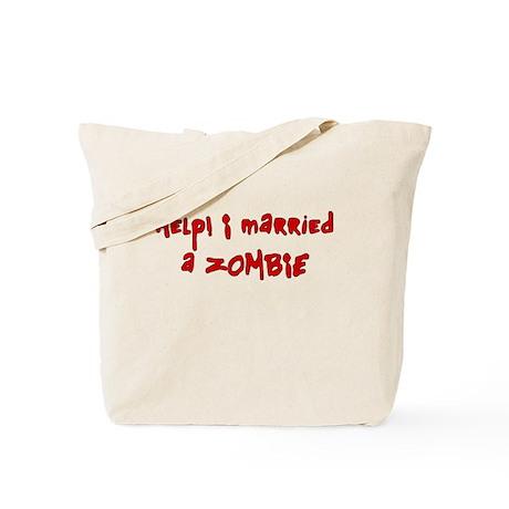 Help I Married a Zombie Tote Bag