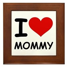 I LOVE MOMMY Framed Tile