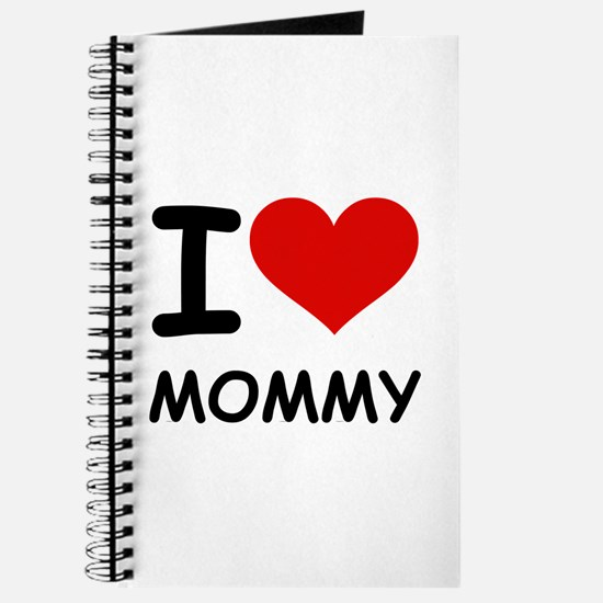 I LOVE MOMMY Journal
