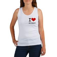 I LOVE MOMMY Women's Tank Top