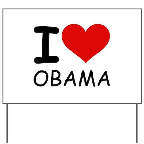 I LOVE OBAMA Yard Sign