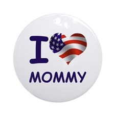 I LOVE MOMMY (USA) Ornament (Round)