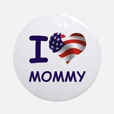 I LOVE MOMMY (USA) Ornament (Round)