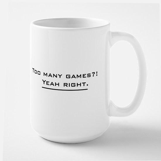 Too Many Games Large Mug