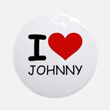 I LOVE JOHNNY Ornament (Round)