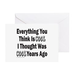 EVERYTHING YOU THINK IS COOL Greeting Card