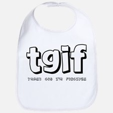 TGIF Thank God I'm Forgiven Bib