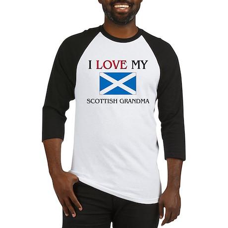 I Love My Scottish Grandma Baseball Jersey
