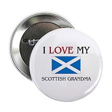 "I Love My Scottish Grandma 2.25"" Button (10 pack)"