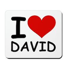 I LOVE DAVID Mousepad
