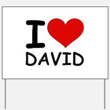 I LOVE DAVID Yard Sign