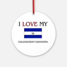 I Love My Salvadoran Grandma Ornament (Round)
