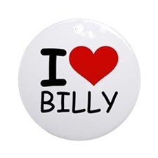 I LOVE BILLY Ornament (Round)