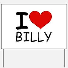 I LOVE BILLY Yard Sign